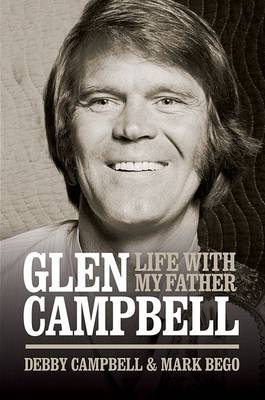 Life with My Father Glen Campbell by Debby Campbell
