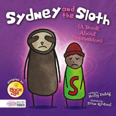 Sydney and the Sloth (A Book About Depression) by Holly Duhig