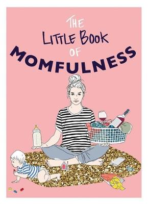 The Little Book of Momfulness by Sarah Ford