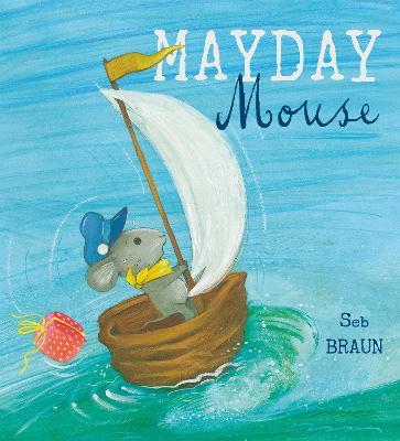 Mayday Mouse by Sebastien Braun