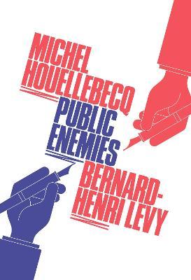 Public Enemies by Michel Houellebecq