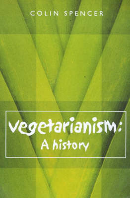 Vegetarianism: A History by Colin Spencer