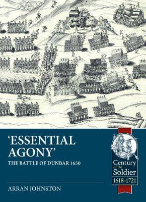 'Essential Agony': The Battle of Dunbar 1650 book