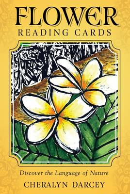 Flower Reading Cards: Discover the Language of Nature by Cheralyn Darcey