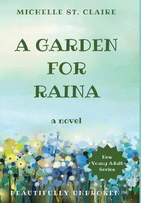 A Garden for Raina by Michelle St Claire