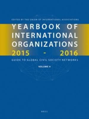 Yearbook of International Organizations 2015-2016, Volume 4 by Union of International Associations