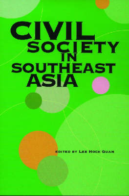 Civil Society in Southeast Asia by Lee Hock Guan