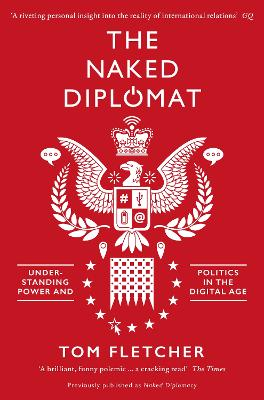 The Naked Diplomat by Tom Fletcher