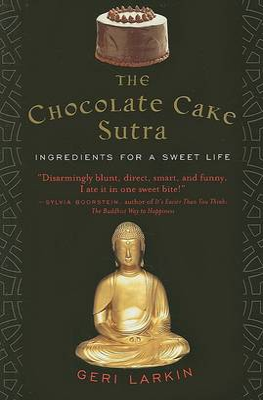 Chocolate Cake Sutra by Geri Larkin