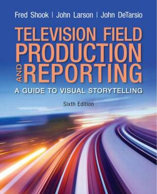 Television and Field Reporting by Fred Shook