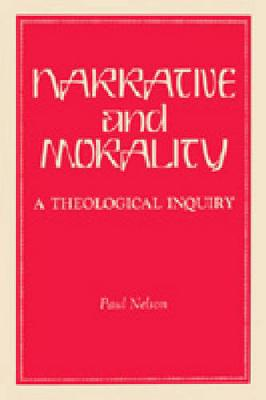 Narrative and Morality by Paul Nelson