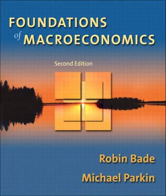 Foundations of Macroeconomics Books a la Carte plus MyEconLab by Robin Bade