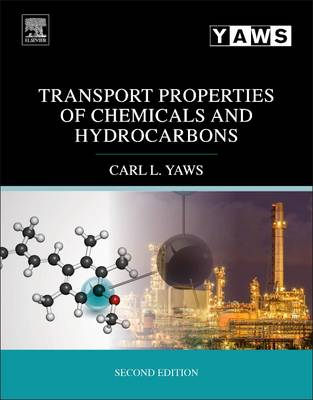 Transport Properties of Chemicals and Hydrocarbons by Carl L. Yaws