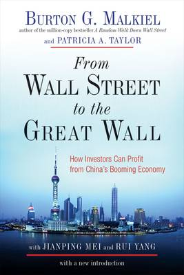 From Wall Street to the Great Wall by Burton G. Malkiel