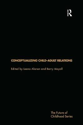 Conceptualising Child-Adult Relations by Leena Alanen