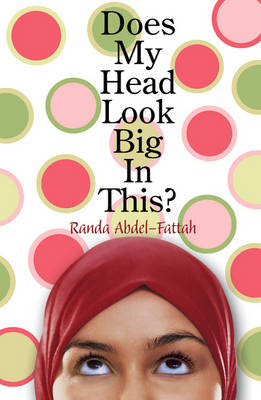 Does My Head Look Big in This? by Randa Abdel-Fattah