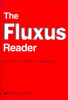 The Fluxus Reader by Ken Friedman