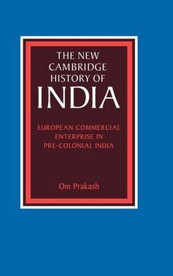 European Commercial Enterprise in Pre-Colonial India by Om Prakash