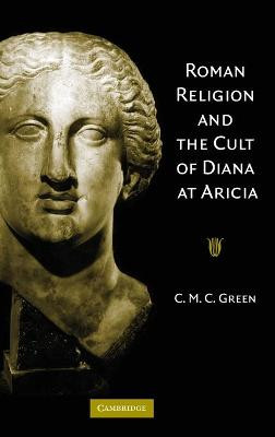Roman Religion and the Cult of Diana at Aricia book