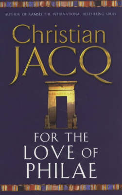 For the Love of Philae by Christian Jacq