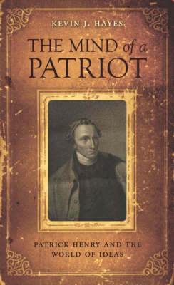 The Mind of a Patriot by Kevin J. Hayes