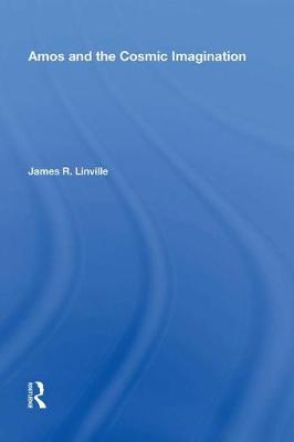 Amos and the Cosmic Imagination by James R. Linville