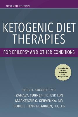 Ketogenic Diet Therapies for Epilepsy and Other Conditions by Eric H. Kossoff