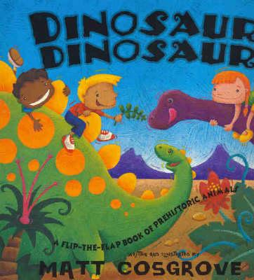 Dinosaur, Dinosaur by Matt Cosgrove