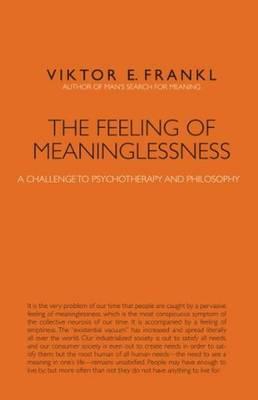 The Feeling of Meaninglessness by Viktor E. Frankl