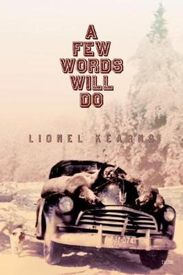 A Few Words Will Do by Lionel Kearns