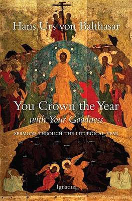 You Crown the Year with Your Goodness by Hans Urs von Balthasar
