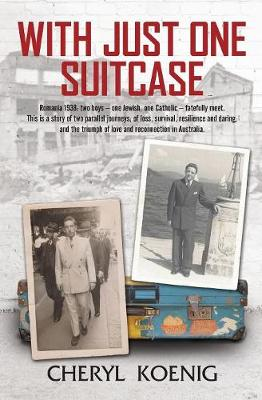 With Just One Suitcase by Cheryl Koenig OAM