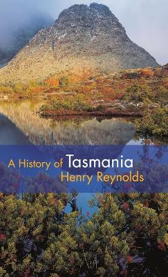 History of Tasmania by Henry Reynolds
