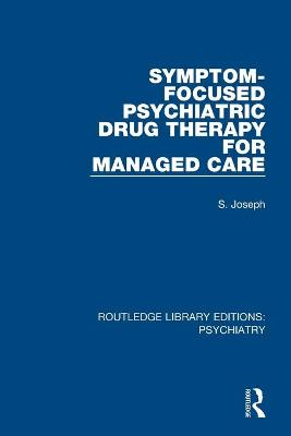 Symptom-Focused Psychiatric Drug Therapy for Managed Care book