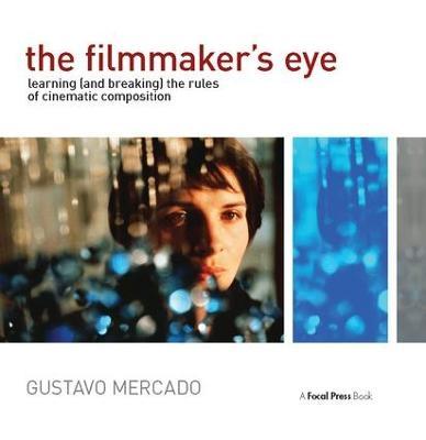 The Filmmaker's Eye by Gustavo Mercado