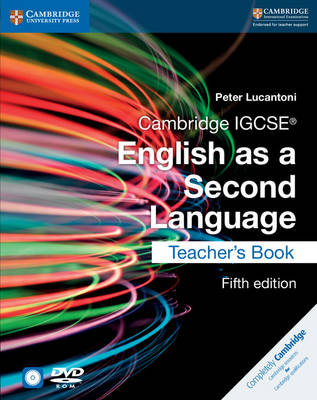 Cambridge IGCSE (R) English as a Second Language Teacher's Book with Audio CDs (2) and DVD by Peter Lucantoni