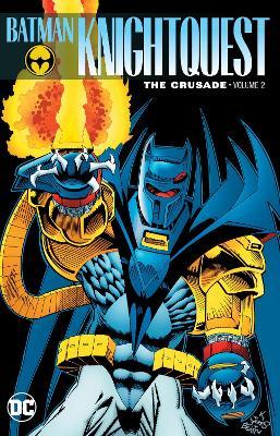 Batman: Knightquest: The Crusade: Volume 2 by Chuck Dixon