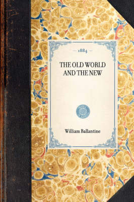 Old World and the New by William Ballantine
