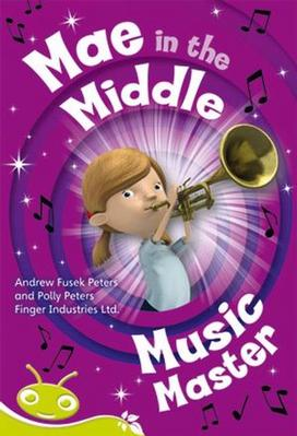 Bug Club Level 25 - Lime: Mae in the Middle - Music Master (Reading Level 25/F&P Level P) by Andrew Fusek Peters