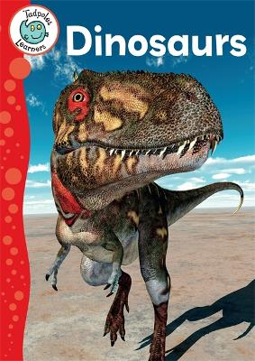 Tadpoles Learners: Dinosaurs by Annabelle Lynch