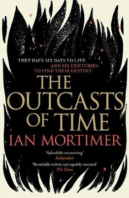 Outcasts of Time by Ian Mortimer