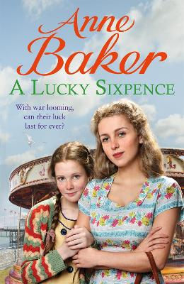 A Lucky Sixpence: A dramatic and heart-warming Liverpool saga by Anne Baker