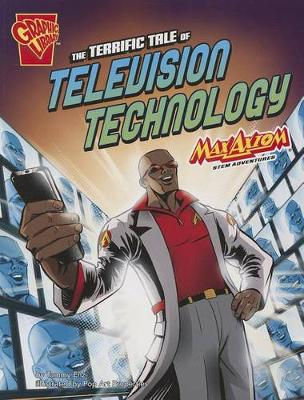 Terrific Tale of Television Technology by Tammy Enz