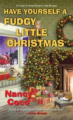 Have Yourself a Fudgy Little Christmas by Nancy Coco