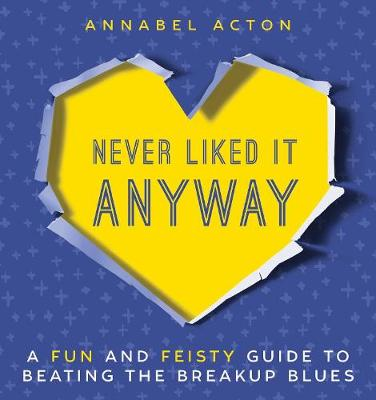 Never Liked It Anyway by Annabel Acton