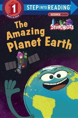 The Amazing Planet Earth (Storybots) by Storybots