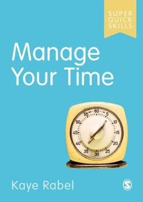 Manage Your Time by Kaye Rabel