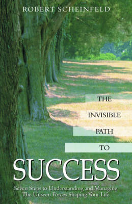 Invisible Path to Success by Robert Scheinfeld