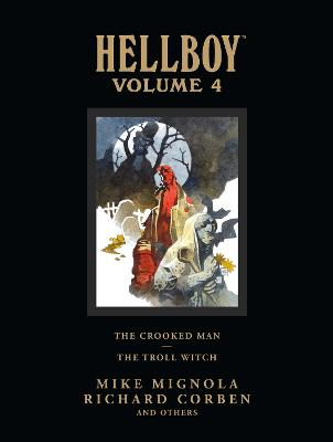 Hellboy Library Volume 4: The Crooked Man and the Troll Witch Hellboy Library Volume 4: The Crooked Man And The Troll Witch Volume 4 by Mike Mignola