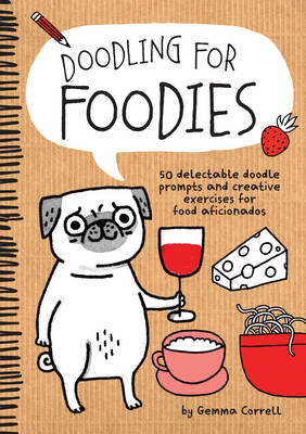 Doodling for Foodies by Gemma Correll